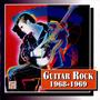 Guitar Rock: 1968-1969
