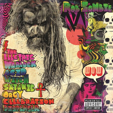 The Electric Warlock Acid Witch Satanic Orgy Celebration Dispenser mp3 Album by Rob Zombie