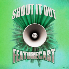 Shout It Out by Featurecast