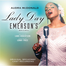 Lady Day at Emerson's Bar & Grill (Original Broadway Cast Recording) mp3 Album by Audra McDonald