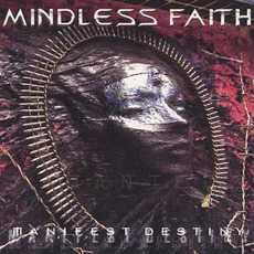 Manifest Destiny mp3 Album by Mindless Faith
