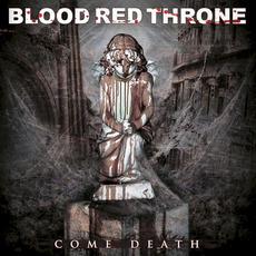 Come Death mp3 Album by Blood Red Throne