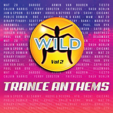 Wild Trance Anthems, Vol.2 mp3 Compilation by Various Artists
