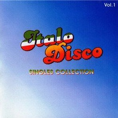 Italo Disco: Singles Collection, Vol.1 mp3 Compilation by Various Artists