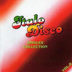 Italo Disco: Singles Collection, Vol.8 mp3 Compilation by Various Artists