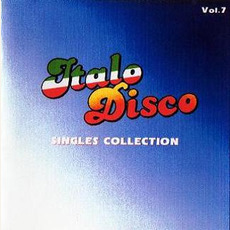 Italo Disco: Singles Collection, Vol.7 mp3 Compilation by Various Artists