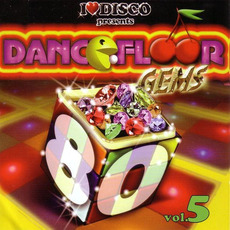I Love Disco presents Dancefloor Gems 80's, Volume 5 by Various Artists