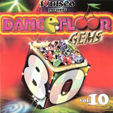 I Love Disco presents Dancefloor Gems 80's, Volume 10 by Various Artists