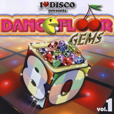 I Love Disco presents Dancefloor Gems 80's, Volume 1 by Various Artists