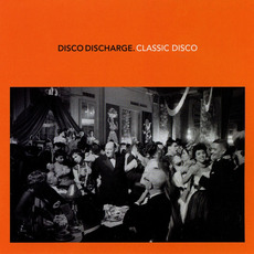 Disco Discharge: Classic Disco mp3 Compilation by Various Artists