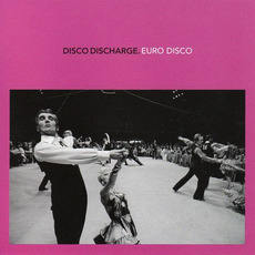 Disco Discharge: Euro Disco mp3 Compilation by Various Artists
