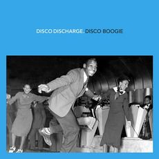Disco Discharge: Disco Boogie mp3 Compilation by Various Artists
