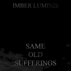 Same Old Sufferings by Imber Luminis