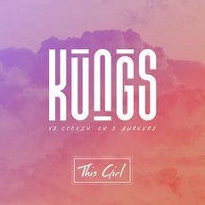This Girl by Kungs vs. Cookin' On 3 Burners