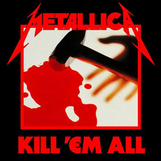 Kill 'Em All (Deluxe Edition) mp3 Album by Metallica