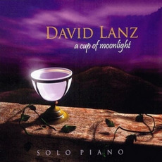 A Cup of Moonlight mp3 Album by David Lanz