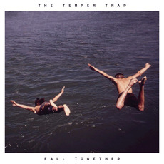 Fall Together mp3 Single by The Temper Trap