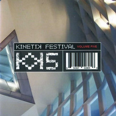 Kinetik Festival, Volume 5 mp3 Compilation by Various Artists