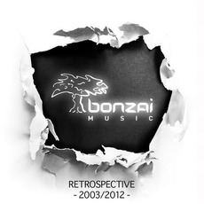 Bonzai Records: Retrospective 2003-2012 by Various Artists
