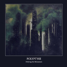 Defying the Metastasis mp3 Album by Polyptych