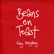Giving Everything mp3 Album by Beans on Toast