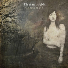 Ghosts of No mp3 Album by Elysian Fields