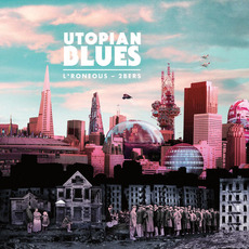 Utopian Blues by L*Roneous & 2bers