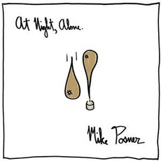 At Night, Alone. mp3 Album by Mike Posner