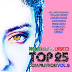 New Italo Disco Top 25 Vol. 2 mp3 Compilation by Various Artists