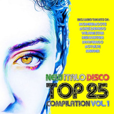 New Italo Disco Top 25 Vol. 1 mp3 Compilation by Various Artists