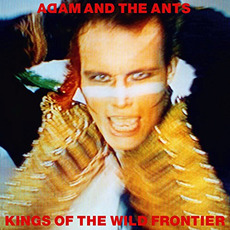 Kings of the Wild Frontier (Deluxe Edition) mp3 Album by Adam And The Ants