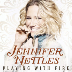 Playing With Fire mp3 Album by Jennifer Nettles