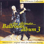 The Ultimate Ballroom Album 3