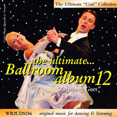 The Ultimate Ballroom Album 12: Anything Goes mp3 Compilation by Various Artists