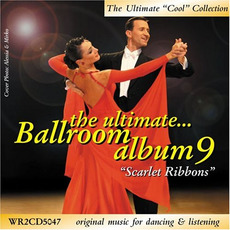 The Ultimate Ballroom Album 9: Scarlet Ribbons