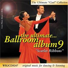 The Ultimate Ballroom Album 9: Scarlet Ribbons