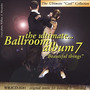 The Ultimate Ballroom Album 7: Beautiful Things