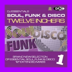 DJ Essentials Soul, Funk & Disco: Twelve Inchers, Vol.1 mp3 Compilation by Various Artists