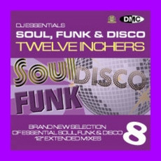 DJ Essentials Soul, Funk & Disco: Twelve Inchers, Vol.8 mp3 Compilation by Various Artists