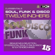 DJ Essentials Soul, Funk & Disco: Twelve Inchers, Vol.15 mp3 Compilation by Various Artists
