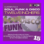 DJ Essentials Soul, Funk & Disco: Twelve Inchers, Vol.15