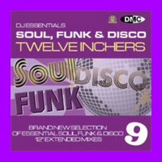 DJ Essentials Soul, Funk & Disco: Twelve Inchers, Vol.9 by Various Artists