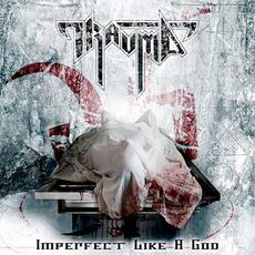 Imperfect Like a God mp3 Album by Trauma