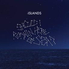 Should I Remain Here At Sea? mp3 Album by Islands