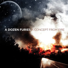 A Concept From Fire by A Dozen Furies