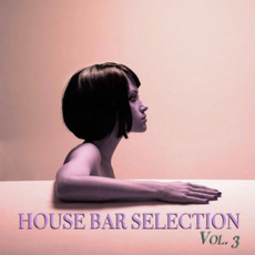 House Bar Selection, Vol.3 mp3 Compilation by Various Artists