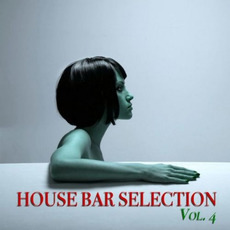 House Bar Selection, Vol.4 mp3 Compilation by Various Artists