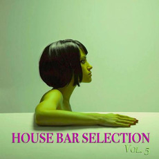 House Bar Selection, Vol.5 mp3 Compilation by Various Artists