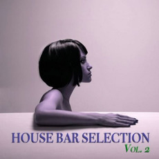 House Bar Selection, Vol.2 mp3 Compilation by Various Artists