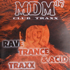 MDM 17: Rave, Trance & Acid Traxx mp3 Compilation by Various Artists